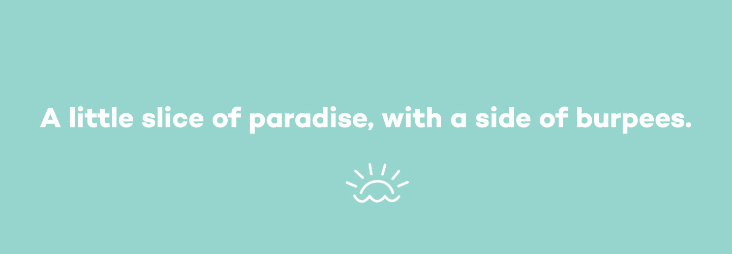 A slice of paradise with a side of burpees, creative copy for Journey Retreats by Willow and Blake